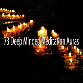 73 Deep Minded Meditation Auras von Lullabies for Deep Meditation
