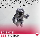 Science bez fiction by Various Artists