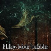 48 Lullabyes To Soothe Troubled Minds de White Noise Babies