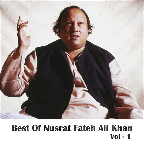 Best of Nusrat Fateh Ali Khan, Vol. 1 by Nusrat Fateh Ali Khan