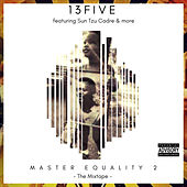 Master Equality Pt. 2 by 13five