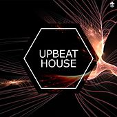 Upbeat House by Various Artists