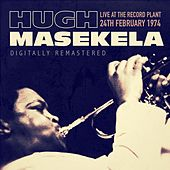 Live at the Record Plant, 24th February 1974 - Digitally Remastered von Hugh Masekela