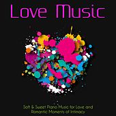 Love Music – Soft & Sweet Piano Music for Love and Romantic Moments of Intimacy de Easy Listening Piano