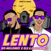 Lento de Ele A El Dominio and Lil Geniuz Ro Millones