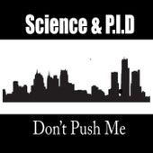 Don't Push Me de Science
