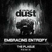 Embracing Entropy (The Plague Remix) de Circle of Dust