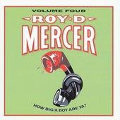 How Big'a Boy Are Ya? Vol. 4 by Roy D. Mercer