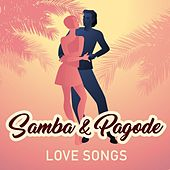 Samba & Pagode: Love Songs de Various Artists