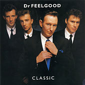 Classic by Dr. Feelgood