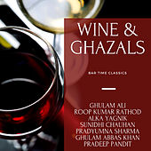 Wine & Ghazals - Bar Time Classics by Various Artists