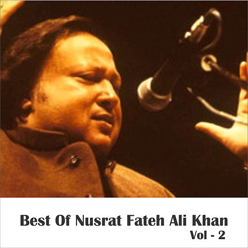 Best of Nusrat Fateh Ali Khan, Vol. 2 by Nusrat Fateh Ali Khan