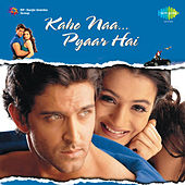 Kaho Naa Pyaar Hai (Original Motion Picture Soundtrack) de Various Artists