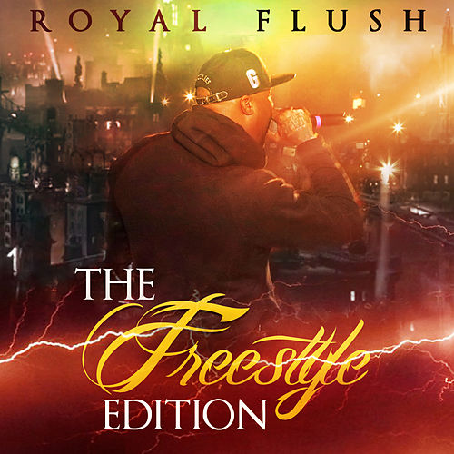 The Freestyle Edition by Royal Flush