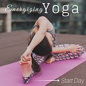 Energizing Yoga: Start Day with the Best Yoga Music and Nature Sounds, Yoga Training to Reach a Mental Well Being by Mindful Meditation
