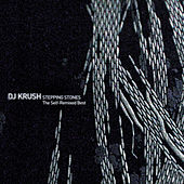 Stepping Stones: The Self-Remixed Best by Dj Krush