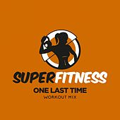 One Last Time (Workout Mix) von Super Fitness