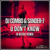 U Don't Know (D-Bitss! Remix) van DJ Combo