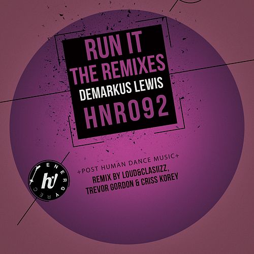 Run It (The Remixes) by Demarkus Lewis