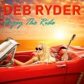 Enjoying the Ride by Deb Ryder