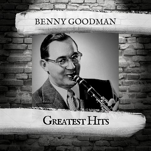 Greatest Hits by Benny Goodman