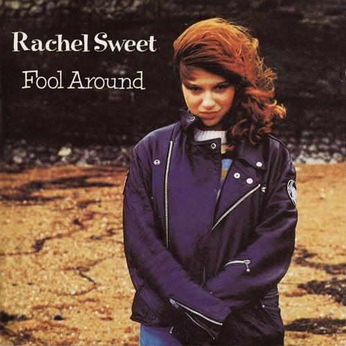 Fool Around by Rachel Sweet