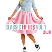 Classic Fifties - Lollipop, Vol. 1 de Various Artists