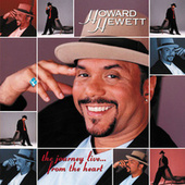 The Journey Live...From the Heart by Howard Hewett