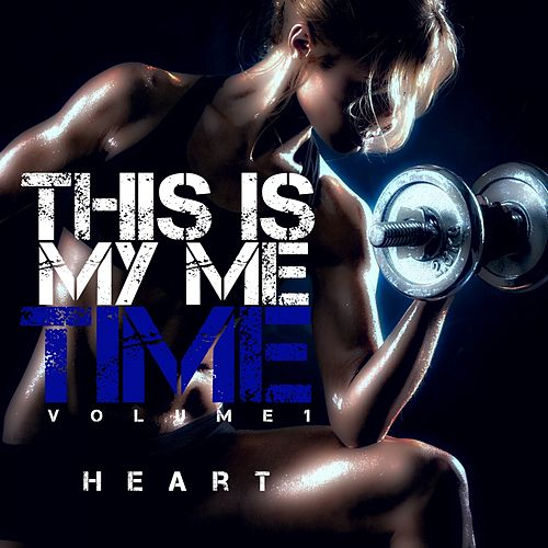 This Is My Me Time, Vol. 1 by Heart