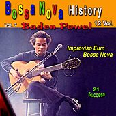Bossa Nova History, Vol. 7 (Improviso Eum Bossa Nova) (21 Success) de Baden Powell