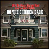 Do the Chicken Back (60s Rhythm N Garage Beat from the Frat House) by Various Artists
