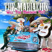 Will You Mariachi Me? by The Mariachis