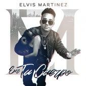 En Tu Cuerpo de Elvis Martinez