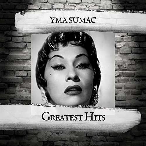 Greatest Hits by Yma Sumac