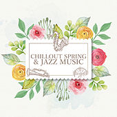 Chillout Spring & Jazz Music by Various Artists