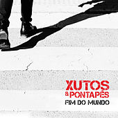 Fim do Mundo by Xutos & Pontapés