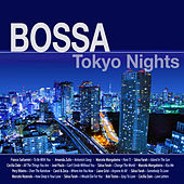 Bossa Tokyo Nights by Various Artists