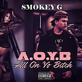 A.O.Y.B. by Smokey G