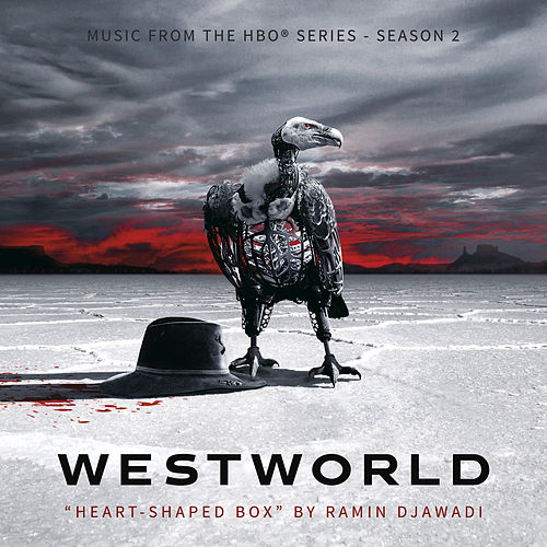Heart-Shaped Box (From Westworld: Season 2) by Ramin Djawadi
