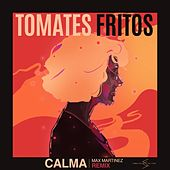 Calma (Max Martinez Remix) de Tomates Fritos