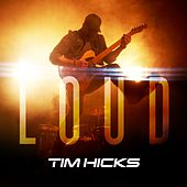 Loud by Tim Hicks