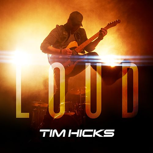 Loud by Tim Hicks