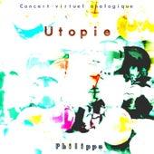 Utopie de Philippe