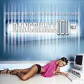 Dancehall 101 Vol. 3 by Various Artists