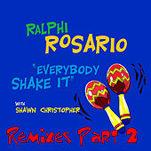 Everybody Shake It [Remixes Part 2] [with Shawn Christopher] by Ralphi Rosario