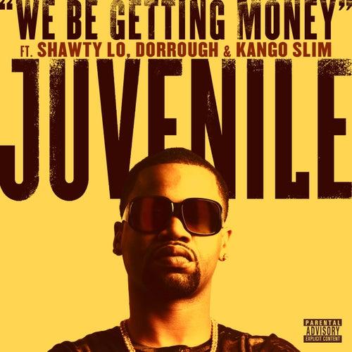 We Be Getting Money [feat. Shawty Lo, Dorrough & Kango Slim] by Juvenile