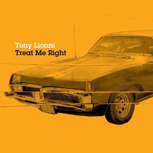 Treat Me Right by Tony Lionni