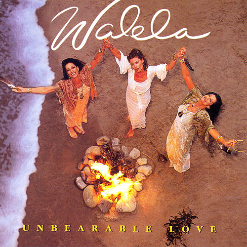 Unbearable Love by Walela