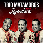 Legendario (Remastered) de Trío Matamoros