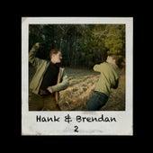 Hank & Brendan 2 de Hank